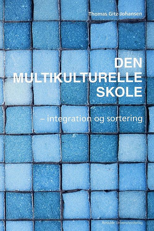 Thomas Gitz-Johansen, Den multikulturelle skole - integration og sortering