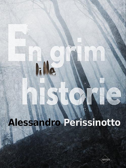 Alessandro Perissinotto, En grim lille historie