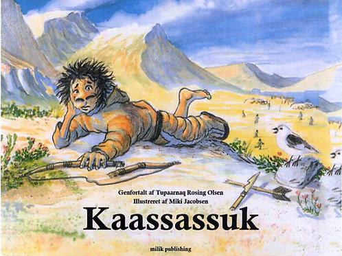 Tupaarnaq Rosing Olsen, Kaassassuk