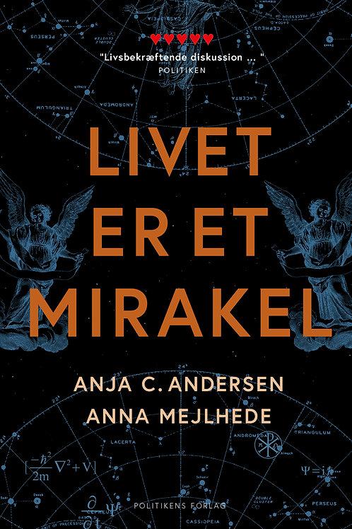 Anja C. Andersen;Anna Mejlhede, Livet er et mirakel