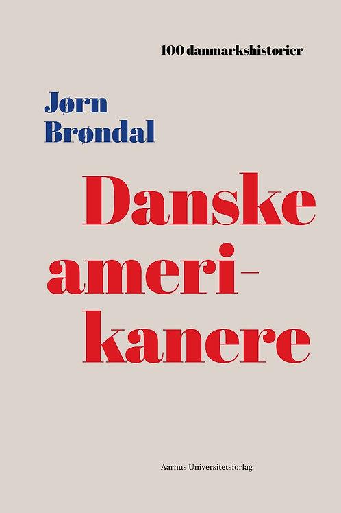 Jørn Brøndal, Danske amerikanere