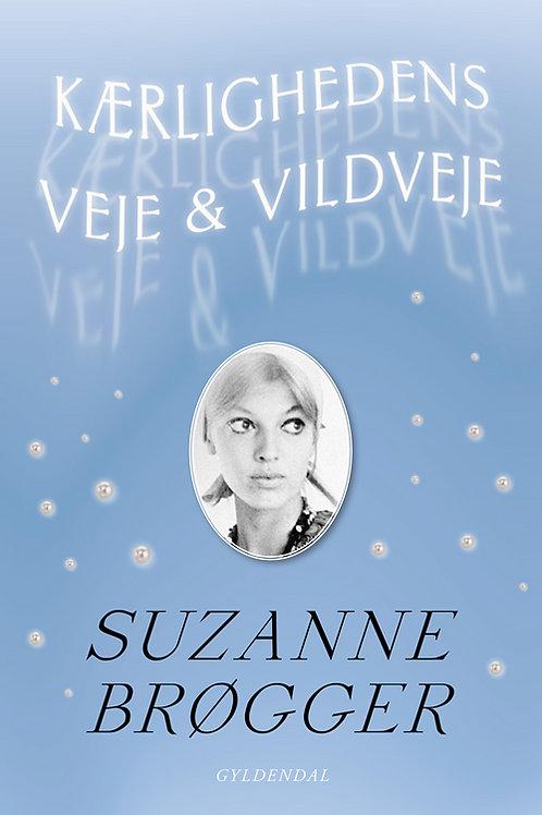 Suzanne Brøgger, Kærlighedens veje & vildveje