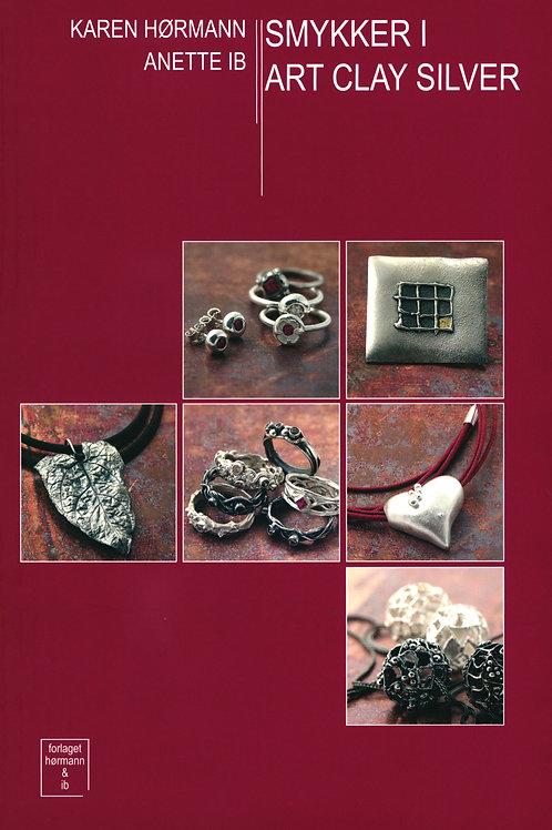 Karen Hørmann og Anette Ib, Smykker i Art Clay Silver