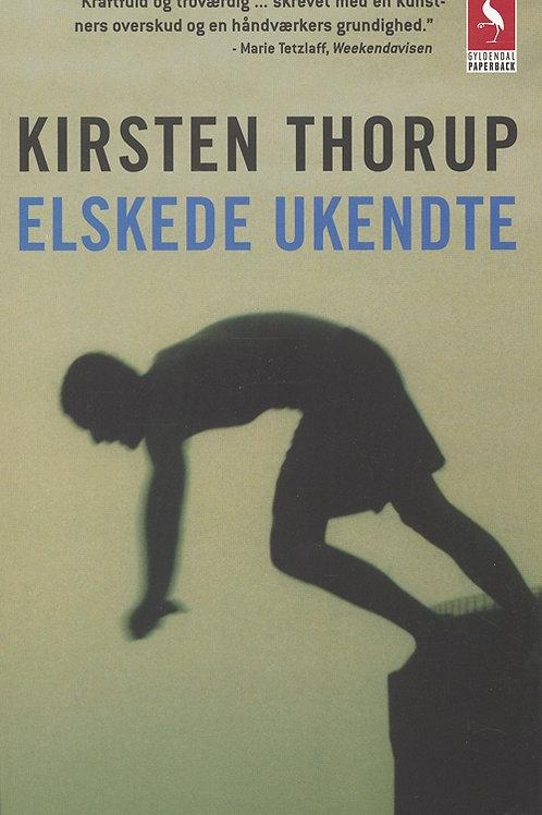 Kirsten Thorup, Elskede ukendte