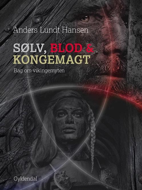 Anders Lundt Hansen, Sølv, blod og kongemagt