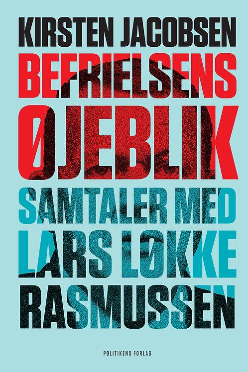 Kirsten Jacobsen, Befrielsens øjeblik - Samtaler med Lars Løkke Rasmussen