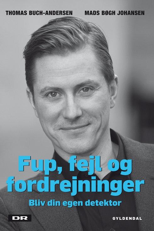 Thomas Buch-Andersen;Mads Bøgh Johansen, Fup, fejl og fordrejninger