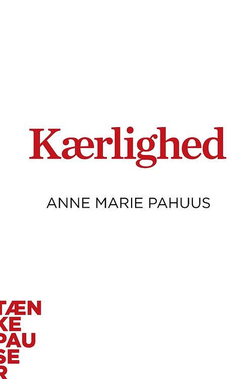 Kærlighed, Tankepauser, Anne Marie Pahuus