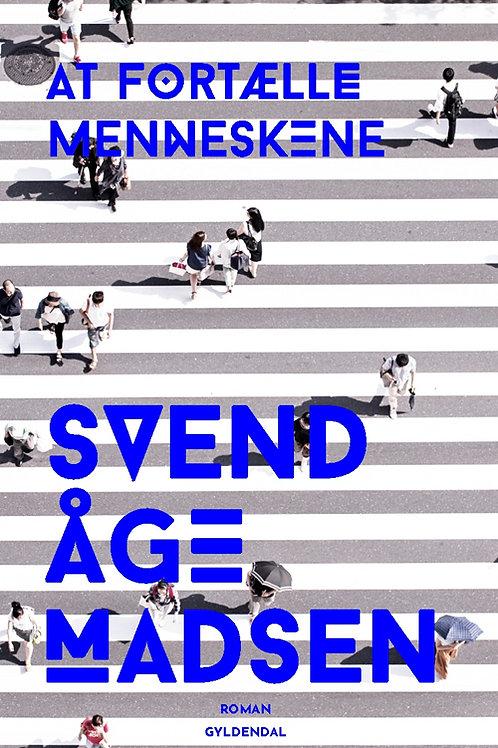 Svend Åge Madsen, At fortælle menneskene