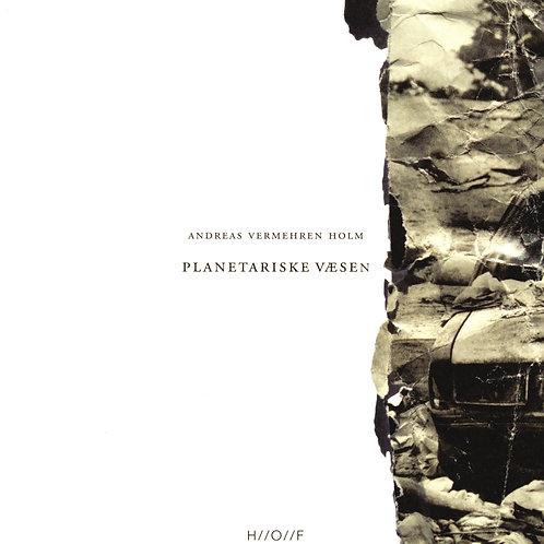 Andreas Vermehren Holm, Planetariske væsen