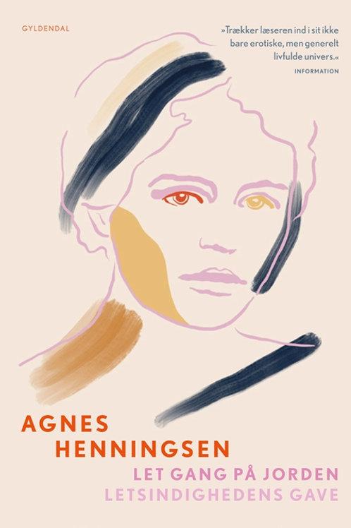 Agnes Henningsen, Let gang på jorden / Letsindighedens gave