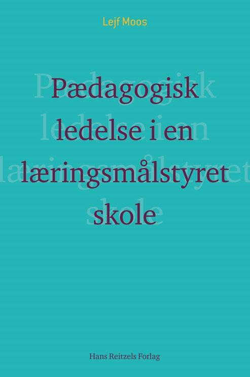 Lejf Moos, Pædagogisk ledelse i en læringsmålstyret skole?