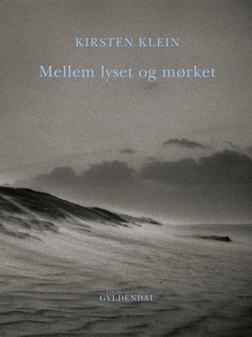 Kirsten Klein, Mellem lyset og mørket