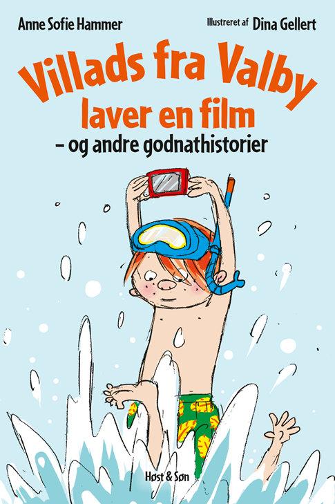 Anne Sofie Hammer, Villads fra Valby laver en film og andre godnathistorier