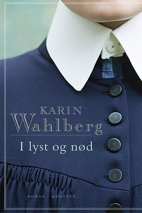 Karin Wahlberg, I lyst og nød