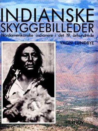 Vagn Lundbye, Indianske skyggebilleder