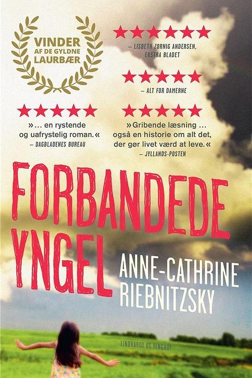 Anne-Cathrine Riebnitzsky, Forbandede yngel