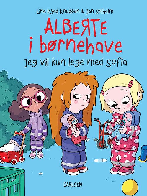 Line Kyed Knudsen, Alberte i børnehave (2) - Jeg vil kun lege med Sofia