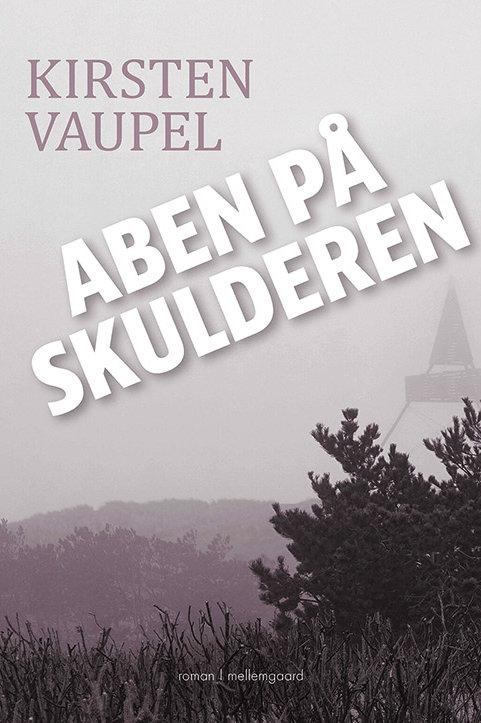 Kirsten Vaupel, Aben på skulderen