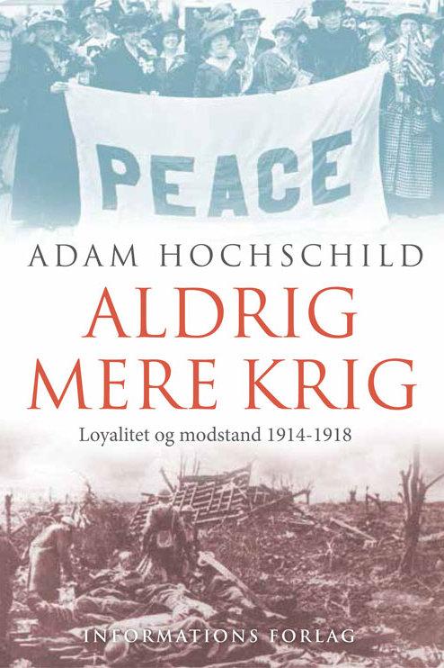 Adam Hochschild, Aldrig mere krig