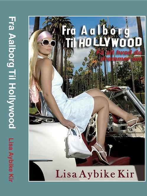 Lisa Aybike Kir, Fra Aalborg Til Hollywood