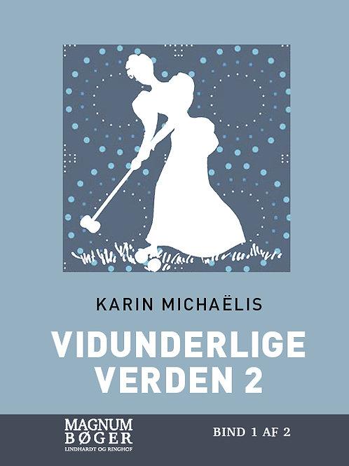 Karin Michaëlis, Vidunderlige verden 2 (Storskrift)