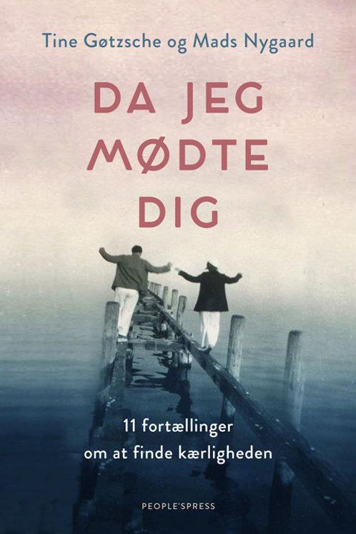 Tine Gøtzsche og Mads Nygaard, Da jeg mødte dig
