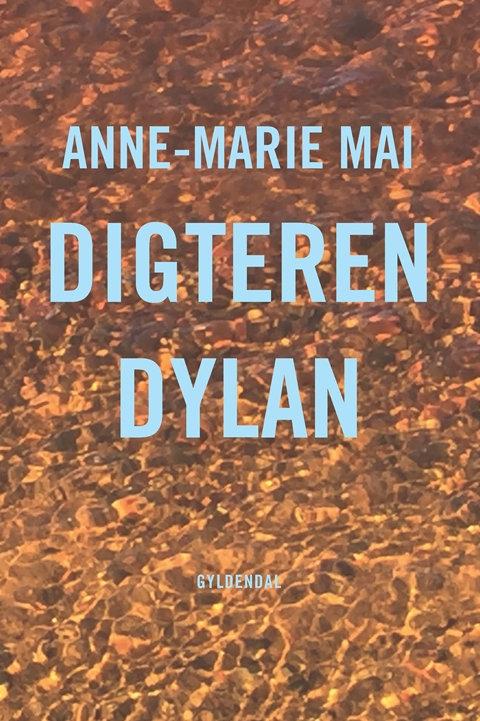 Anne-Marie Mai, Digteren Dylan