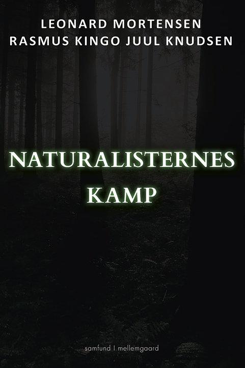 Leonard Mortensen, Rasmus Kingo Juul Knudsen, Naturalisternes kamp