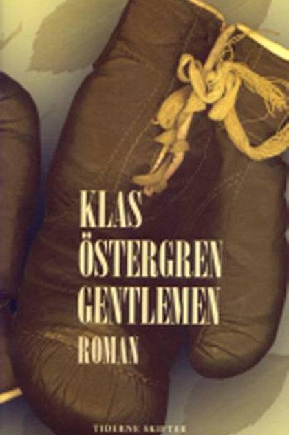 Klas Östergren, Gentlemen