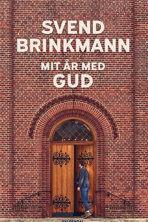 Svend Brinkmann, Mit år med Gud
