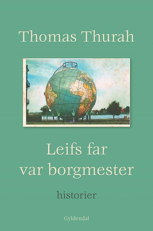 Thomas Thurah, Leifs far var borgmester