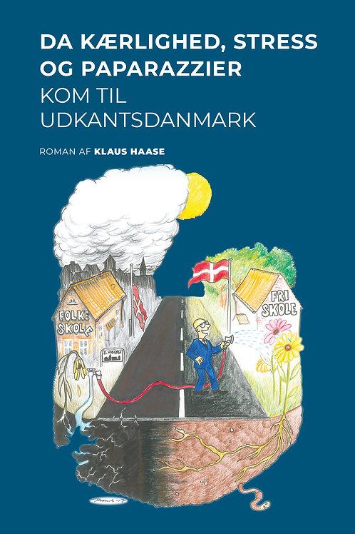 Klaus Haase, Da kærlighed, stress og paparazzier kom til Udkantsdanmark