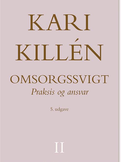 Kari Killén, Omsorgssvigt Bind II
