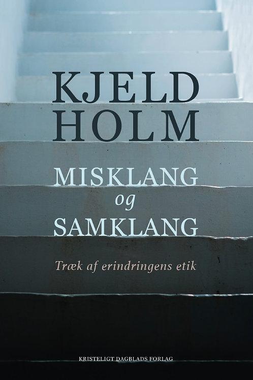 Kjeld Holm, Misklang og samklang