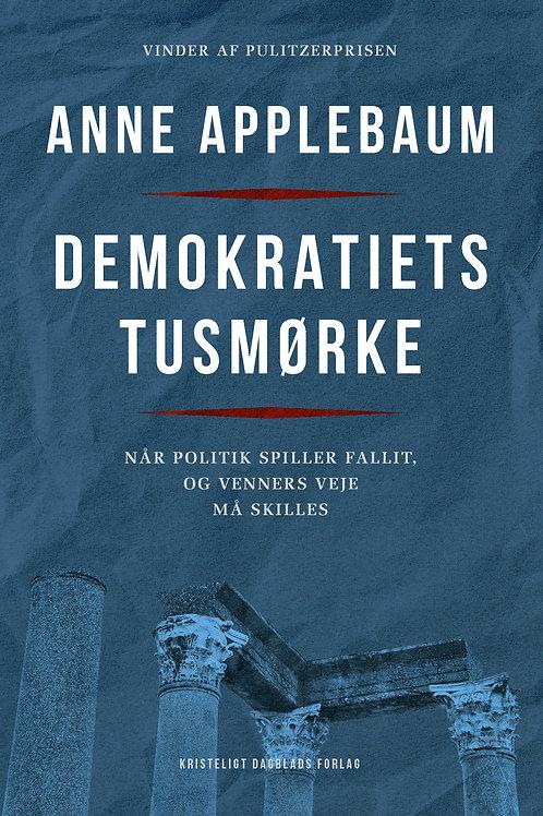 Anne Applebaum, Demokratiets tusmørke