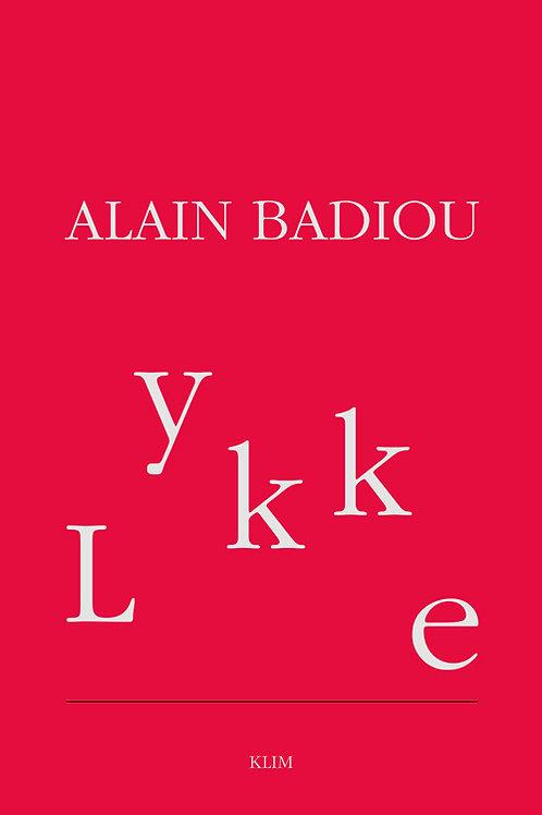 Alain Badiou, Lykke