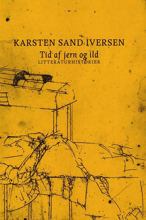 Karsten Sand Iversen, Tid af jern og ild