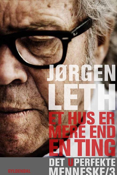 Jørgen Leth, Et hus er mere end en ting