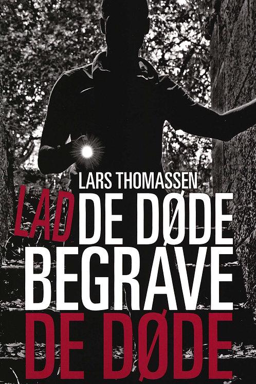 Lars Thomassen, Lad de døde begrave de døde