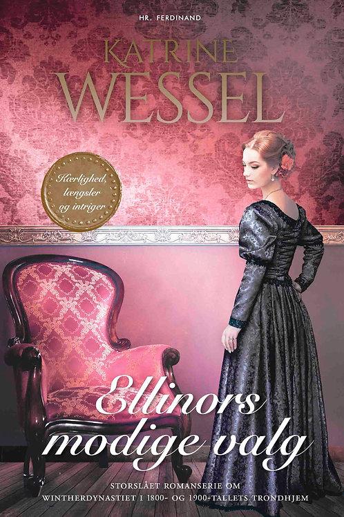 Katrine Wessel, Ellinors modige valg