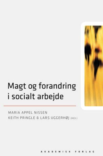 Lars Uggerhøj, Maria Appel Nissen, Keith Pringle, Magt og forandring i socialt a