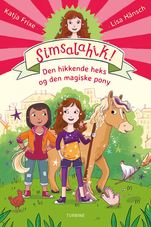 Katja Frixe, Simsalahik! Den hikkende heks og den magiske pony