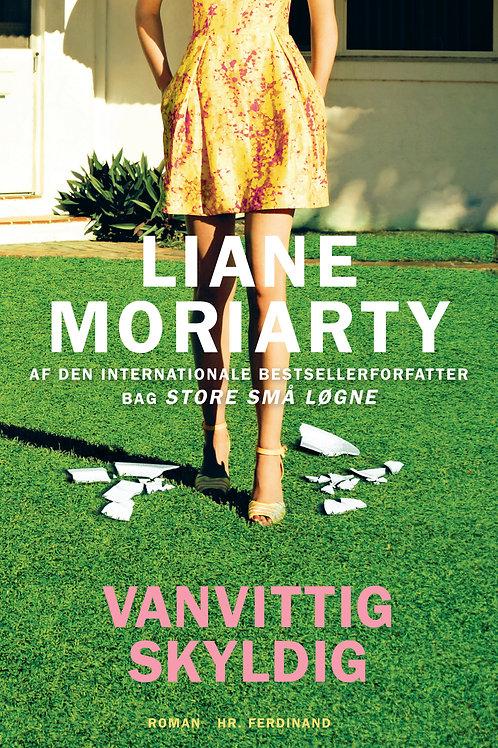 Liane Moriarty, Vanvittig skyldig