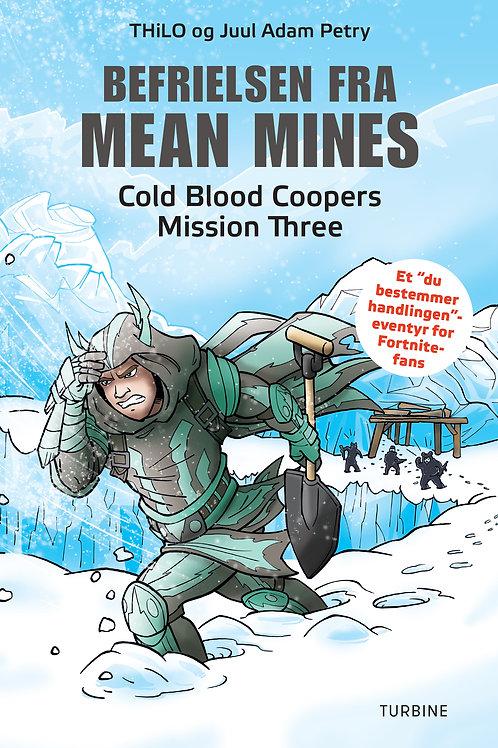 THiLO og Juul Adam Petry, Befrielsen fra Mean Mines – Cold Blood Coopers Mission