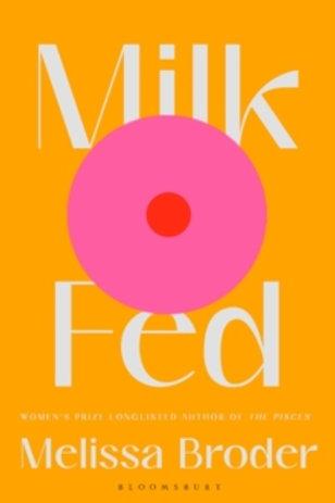 Melissa Broder, Milk Fed