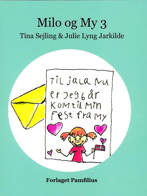 Tina Sejling & Julie Lyng Jarkilde, Milo og My 3