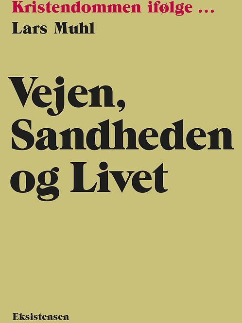 Lars Muhl, Vejen, sandheden og livet