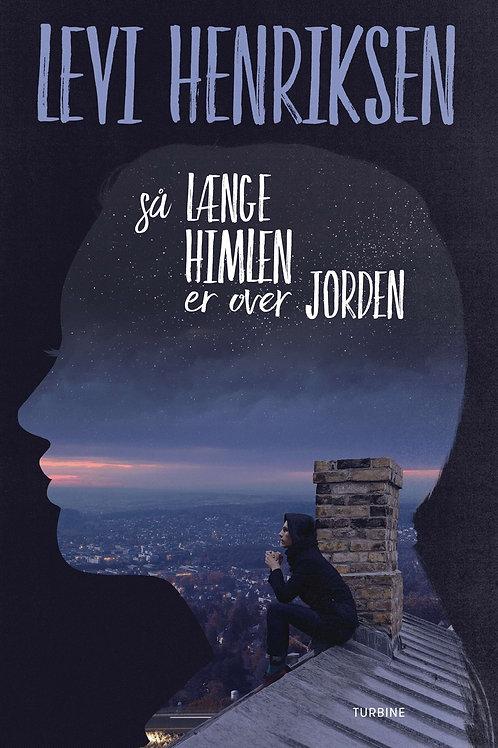 Levi Henriksen, Så længe himlen er over jorden