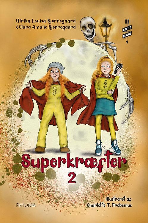 Ulrika Louisa Bjerregaard & Clara Amalie Bjerregaard, Superkræfter 2